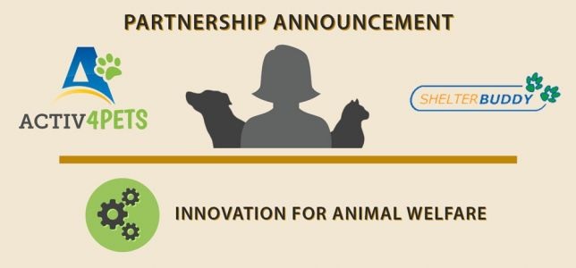 Activ4Pets Announces Partnership with Shelter Buddy, a Global Shelter Management Software