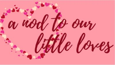 A Nod to Our Little Loves