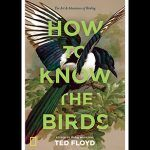 How to Know the Birds: The Art and Adventure of Birding - A Book Review