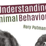 """Understanding Animal Behaviour"" by Rory Putman"